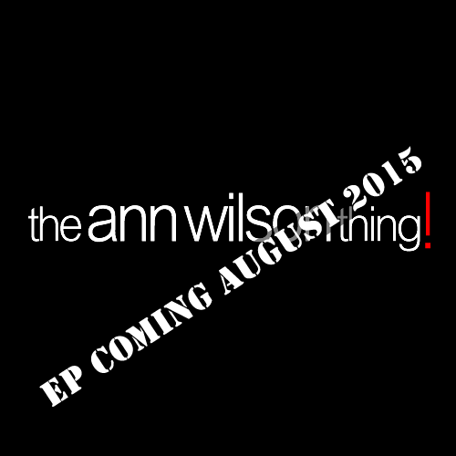"The first ""The Ann Wilson Thing"" release!"